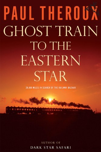 Ghost Train to the Eastern Star: On the Tracks of the Great Railway -