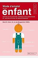 Mode d'emploi de mon enfant (French Edition) Mass Market Paperback