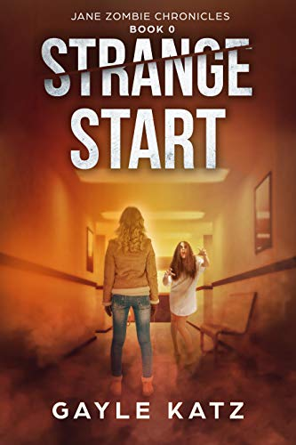 Strange Start (Jane Zombie Chronicles Book 0) by [Katz, Gayle]