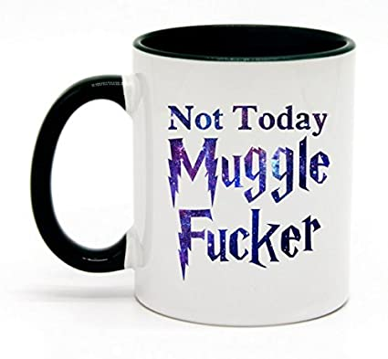 253f25d2d27 Amazon.com: Funny Coffee Lover Gift - Not Today Muggle Fucker Coffee ...