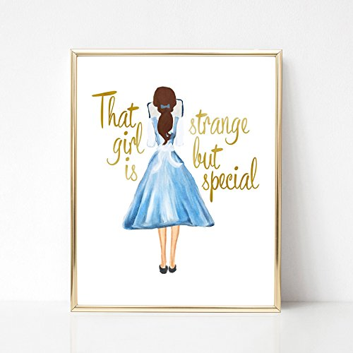 Belle Art Print - That Girl is Strange But Special - 8x10 Gold Foil Print ()