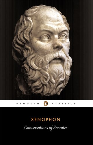 Conversations of Socrates (Penguin Classics), by Xenophon