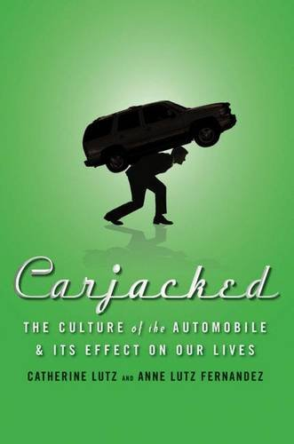 Carjacked: The Culture of the Automobile and Its Effect...