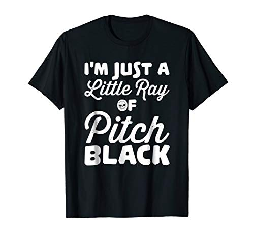 Funny Emo Tshirt - Little Ray of Pitch Black Gift
