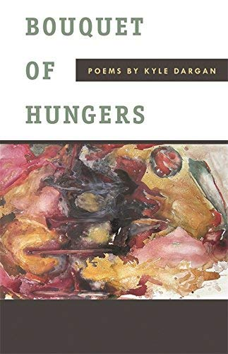 Bouquet of Hungers: Poems
