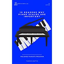 10 Reasons Why Piano Scales are Important: How to Practice Piano with Purpose (Polished Pianists Program)