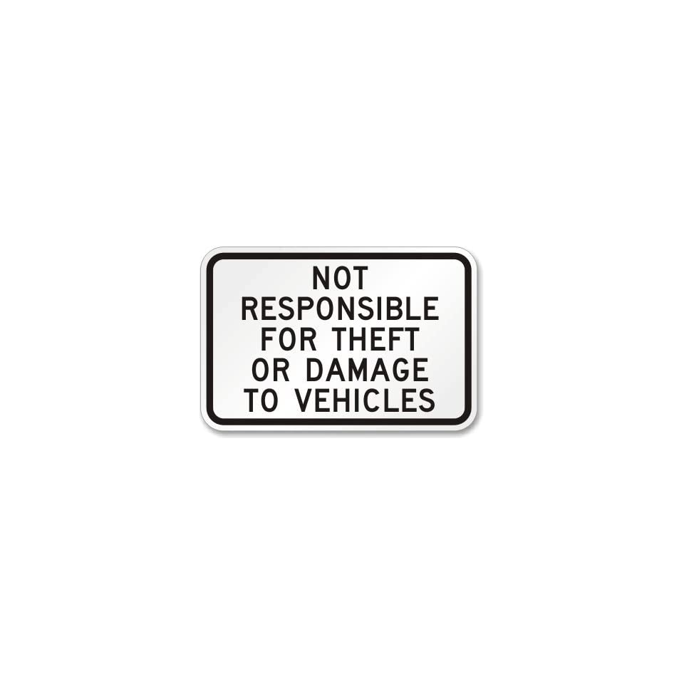 Not Responsible For Theft Or Damage To Vehicles Sign Engineer Grade