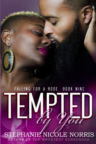 Tempted By You (Falling for a Rose) (Volume 9) by CreateSpace Independent Publishing Platform