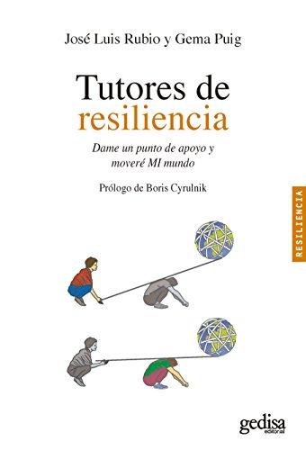 Tutores de resiliencia: Dame un punto de apoyo y moveré MI mundo (Spanish Edition)