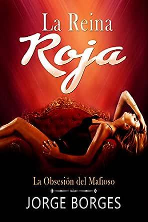 La Reina Roja: La Obsesión del Mafioso (Novela de Romance, Erótica ...