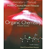Organic Chemistry : A Short Course, Hart, Harold and Craine, Leslie E., 0618215387