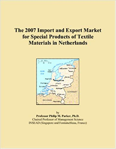 Book The 2007 Import and Export Market for Special Products of Textile Materials in Netherlands