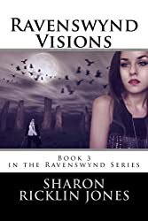 Ravenswynd Visions (Ravenswynd Series) Book 3