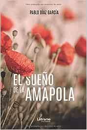 El sueño de la amapola: 1 (Novela): Amazon.es: Díaz García