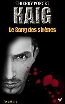 HAIG : Le Sang des sirènes par Poncet