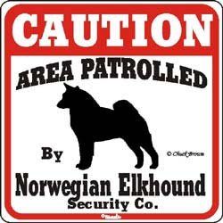 """Dog Yard Sign """"Caution Area Patrolled By Norwegian Elkhound Security Company"""""""