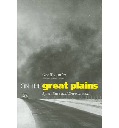 Read Online [(On the Great Plains: Agriculture and Environment )] [Author: Geoff Cunfer] [Apr-2005] pdf