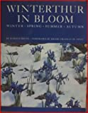 Winterthur in Bloom : Winter, Spring, Summer, Autumn, Bruce, Harold, 0912724013