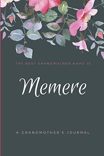 The Best Grandmother Name is Memere: A Grandmother