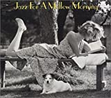 Jazz For A Mellow Morning [2 CD]