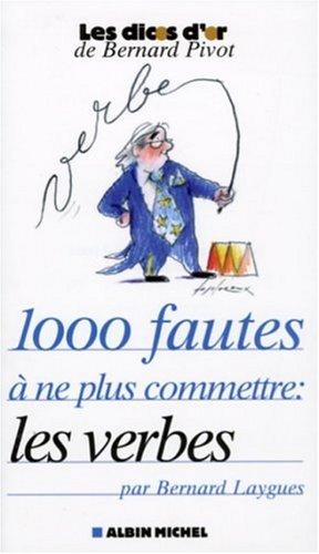 1000 fautes � ne plus commettre:: les verbes