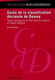 Guide de la classification décimale de Dewey : Tables abrégées de la XXIIe édition intégrale en langue anglaise par Annie Béthery