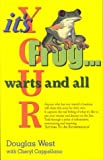 img - for Its Your Frog...Warts and All: Letters to an Entrepreneur book / textbook / text book