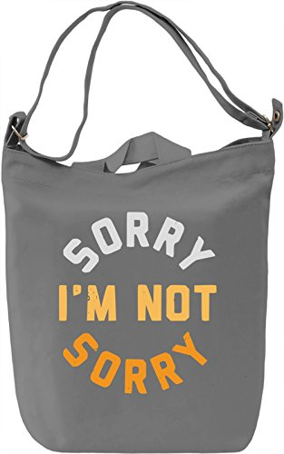 Sorry I'm Not Sorry Borsa Giornaliera Canvas Canvas Day Bag| 100% Premium Cotton Canvas| DTG Printing|