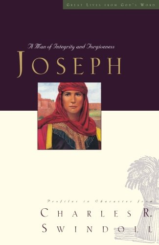 Joseph: A Man of Integrity and Forgiveness (Great Lives from God's Word) (Of Men Character Series)