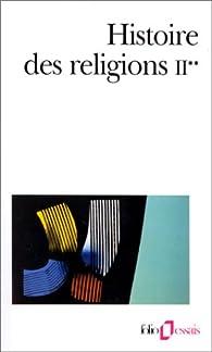 Histoire des religions, Tome II, volume 2 par Henri-Charles Puech