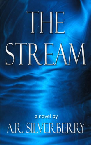 The Stream by [Silverberry, A. R.]