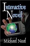 Interactive Novel, Michael Neal, 0595655408