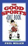 The Good Sports Joke Book