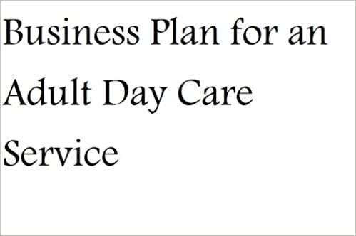 Business Plan For An Adult Day Care Service FillintheBlank - Child care business plan template