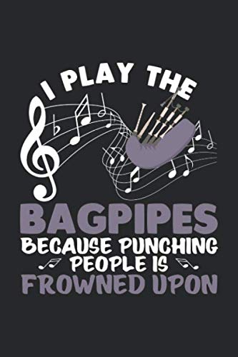 I play the Bagpipes: Bagpipe Musical Wind Instrument Scottish Bagpiping Notebook 6x9 Inches 120 dotted pages for notes, drawings, formulas | Organizer writing book planner diary