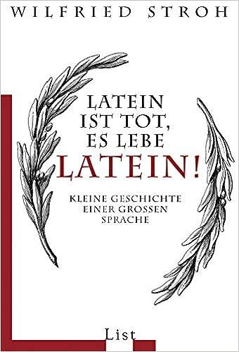Latein Ist Tot Es Lebe Latein Kleine Geschichte Einer