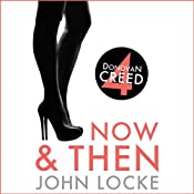 Now and Then: Donovan Creed, Book 4 | John Locke