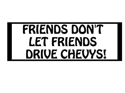 amazon friends don t let friends drive chevy vinyl car decal 1968 Chevy Car friends don t let friends drive chevy vinyl car decal white