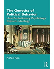 The Genetics of Political Behavior: How Evolutionary Psychology Explains Ideology