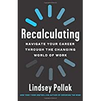 Recalculating: Navigate Your Career Through the Changing World of Work