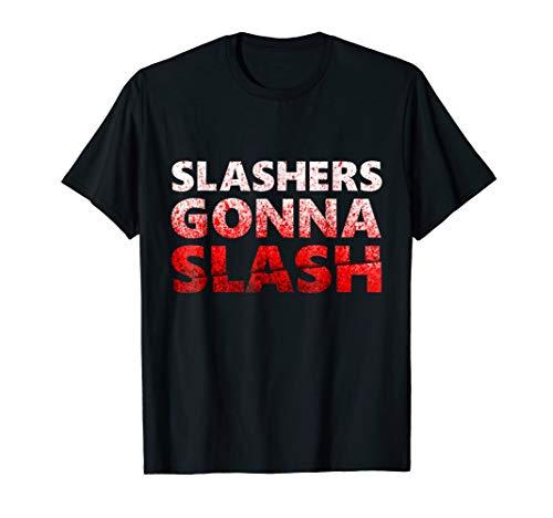 Slashers Gonna Slash Bloody Halloween Horror Funny