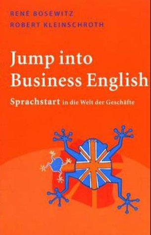 Jump into Business English. Sprachstart in die Welt der Geschäfte