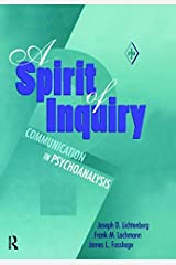 A Spirit of Inquiry: Communication in Psychoanalysis (Psychoanalytic Inquiry Book Series) Hardcover