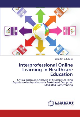 Interprofessional Online Learning in Healthcare  Education: Critical Discourse Analysis of Student Learning Experience in Asynchronous Text-based Computer Mediated Conferencing