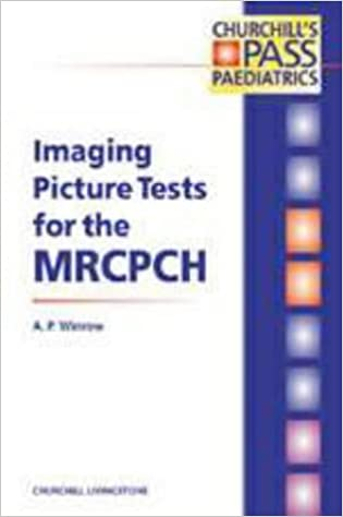 Imaging Picture Tests for the MRCPCH, 1e (MRCPCH Study Guides)