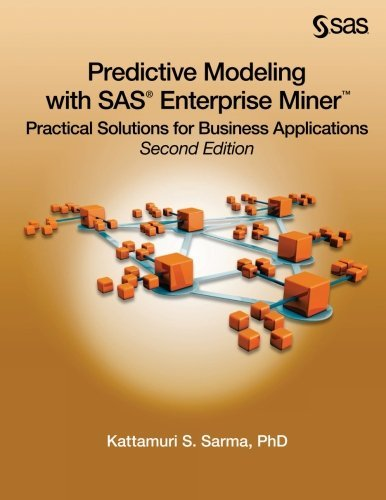 Predictive Modeling with SAS Enterprise Miner: Practical Solutions for Business Applications, Second Edition (Predictive Modeling compare prices)
