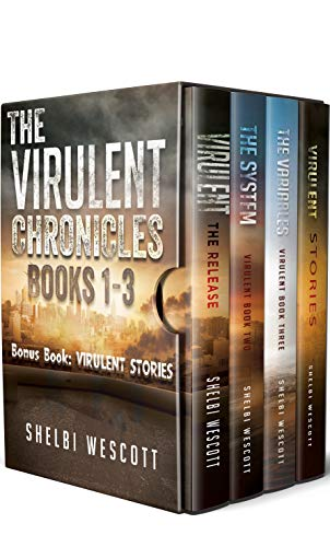 The Virulent Chronicles Books 1-3 Omnibus: Virulent, The System, The Variables, Virulent: Stories by [Wescott, Shelbi]