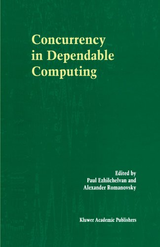 Concurrency in Dependable Computing by Ezhilchelvan Paul Romanovsky Alexander