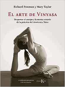 El arte de Vinyasa: Despertar el cuerpo y la mente a través ...