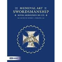 The Medieval Art of Swordsmanship - Royal Armouries Manuscript I.33